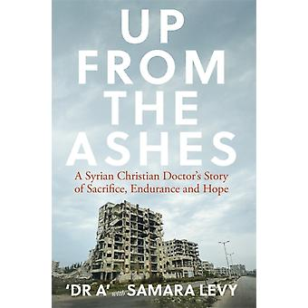 Up from the Ashes by Samara LevyDr. A