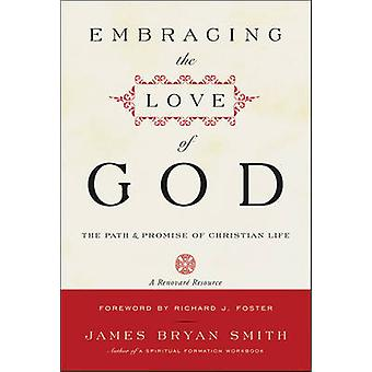 Embracing the Love of God by James B. Smith