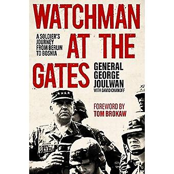 WATCHMAN AT THE GATES by DAVID CHANOFF