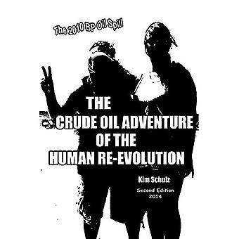 The Crude Oil Adventure of� the Human Re-Evolution