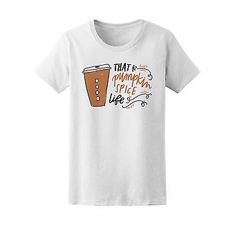 Esa vida de especia de calabaza, café Tee mujer-imagen de Shutterstock