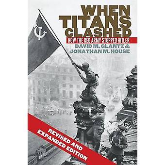 Quando si sono scontrati Titans - come l'esercito rosso fermato Hitler (rivisto ed exp
