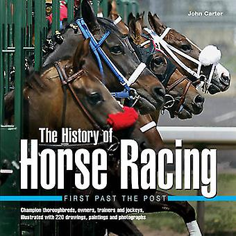 The History of Horse Racing - First Past the Post - Champion Thoroughbr