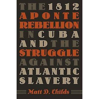 Der 1812 Aponte Aufstand in Kuba und dem Kampf gegen Atlantik S