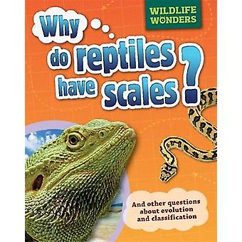 Why Do Reptiles Have Scales? - 9781445150901 Book