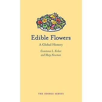 Flores comestibles - una historia Global por Constance L. Kirker - Mary Ann Ne