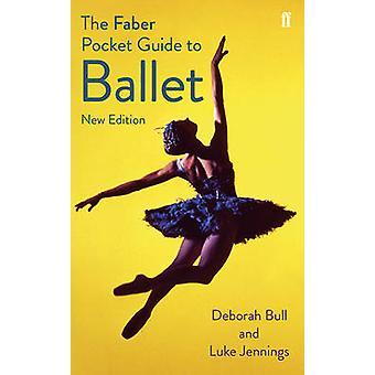 De Faber Pocket Guide to Ballet door Luke Jennings - Deborah Bull - De