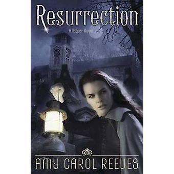 Résurrection - un roman de Ripper - livre 3 par Amy Carol Reeves - 9780738738