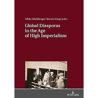 Global Diasporas in the Age of High Imperialism by Global Diasporas i