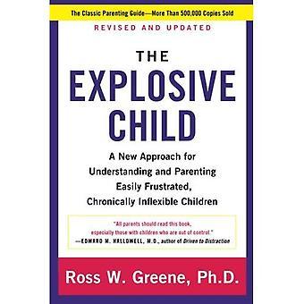 L'enfant explosif: Une nouvelle approche pour la compréhension et la parentalité facilement frustré, chroniquement Inflexible...