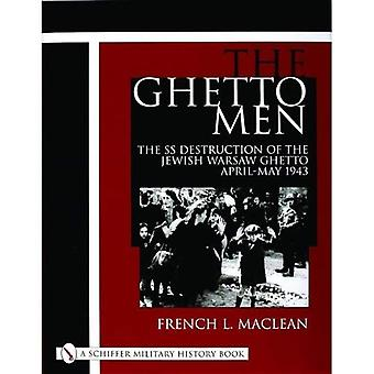 The Ghetto Men: The SS Destruction of the Jewish Warsaw Ghetto April-May 1943 (Schiffer Military History Book)