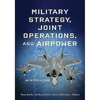 Estrategia militar, operaciones conjuntas y Airpower: una introducción