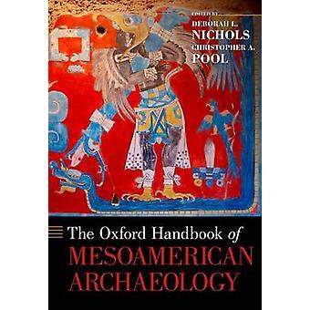 Oxford Handbook of Mesoamerican Archaeology by Nichols & Deborah L