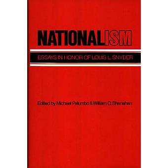 Nationalism Essays in Honor of Louis L. Snyder by Palumbo & Michael