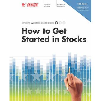 How to Get Started in Stocks by Wiley & Sons Inc