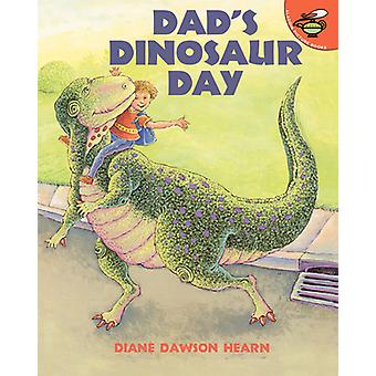 Dads Dinosaur Day by Hearn & Diane Dawson
