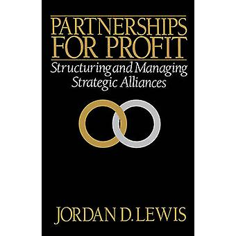 Partnerships for Profit Structuring and Managing Strategic Alliances by Lewis & Jordan D.