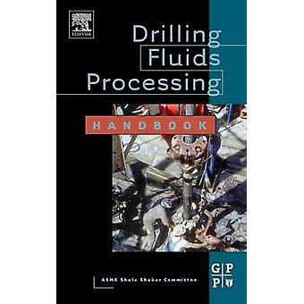 Drilling Fluids Processing Handbook by Asme Shale Shaker Committee
