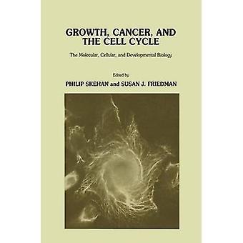 Kanker van de groei en de celcyclus de moleculaire, cellulaire en ontwikkelingsbiologie biologie door Skehan & Philip