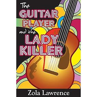 The Guitar Player  the Lady Killer Partially Inspired by the 1976 Chicago Columbo Murders by Lawrence & Zola