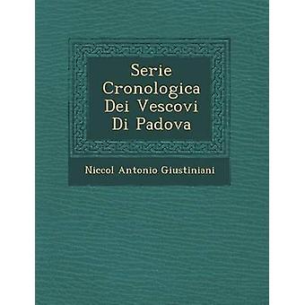 Serie Cronologica Dei Vescovi Di Padova door Giustiniani & Niccol Antonio