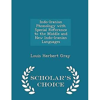 IndoIranian Phonologie mit besonderem Bezug auf die mittleren und neuen IndoIranian Sprachen Gelehrte Wahl Ausgabe von Gray & Louis Herbert
