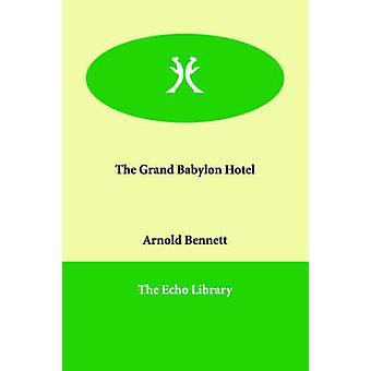 Das Grandhotel Babylon von Bennett & Arnold