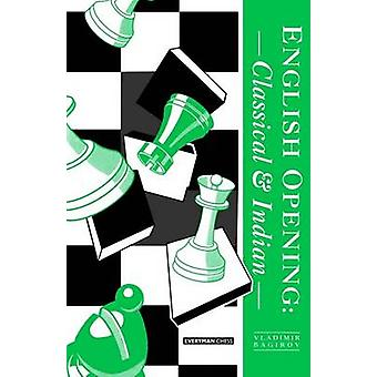 English Opening Classical and Indian by Bagirov & Vladimir