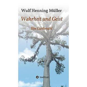 Wahrheit und Geist av Müller & Wulf Henning