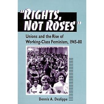 Rechte - nicht Rosen - Gewerkschaften und der Aufstieg der Arbeiterklasse Feminismus - 1