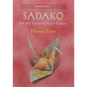 Sadako and the Thousand Paper Cranes by Coerr - Eleanor/ Himler - Ron