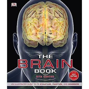 The Brain Book - An Illustrated Guide to its Structure - Functions - a