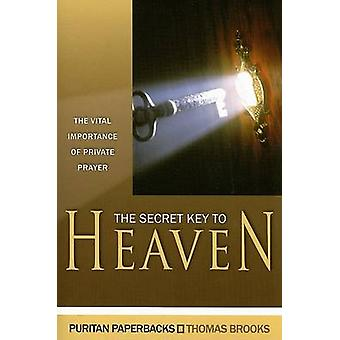 The Secret Key to Heaven - The Vital Importance of Private Prayer by T