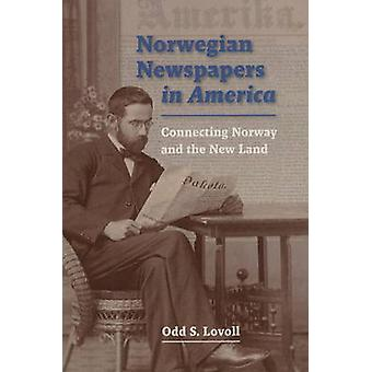 Norwegian Newspapers in America - Connecting Norway and the New Land b