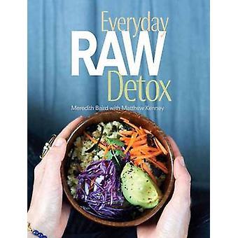 Everyday Raw Detox by Meredith Baird - Matthew Kenney - 9781423630159