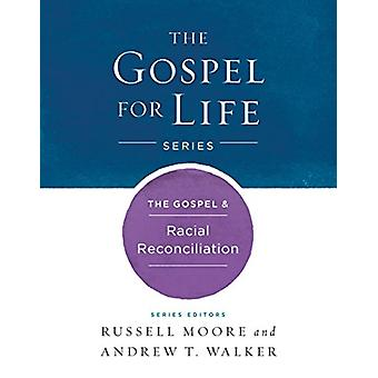 The Gospel & Racial Reconciliation by Russell D. Moore - 97814336