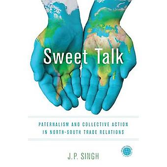Sweet Talk - Paternalism and Collective Action in North-South Trade Re