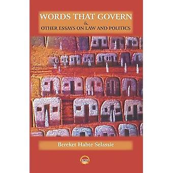 Words That Govern And Other Essays In Law And Politics by Words That