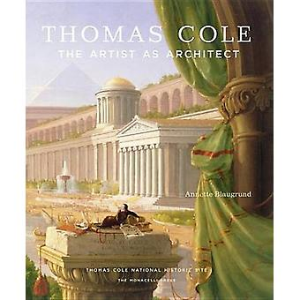 Thomas Cole - The Artist as Architect by Annette Blaugrund - Franklin