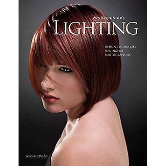 Wes Kroninger's Lighting - Design Techniques for Digital Photographers