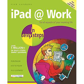 iPad at Work in Easy Steps by Nick Vandome - 9781840787283 Book