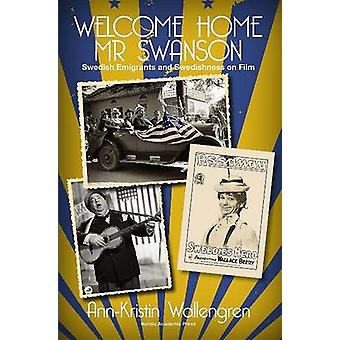 Welcome Home Mr Swanson - Swedish Emigrants and Swedishness on Film by
