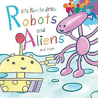 C'est amusant à dessiner les Robots et Aliens
