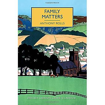 Family Matters by Anthony Rolls - 9781464207426 Book