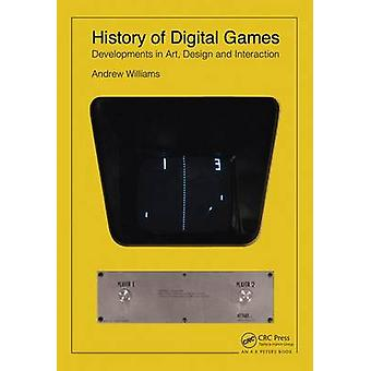 History of Digital Games by Andrew Williams