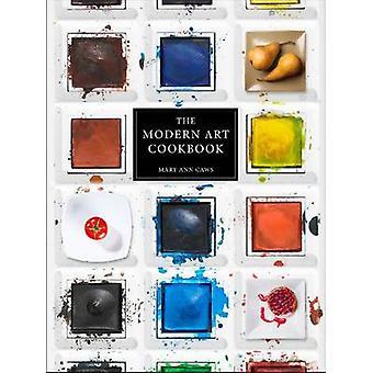 Modern Art Cookbook by Mary Ann Caws