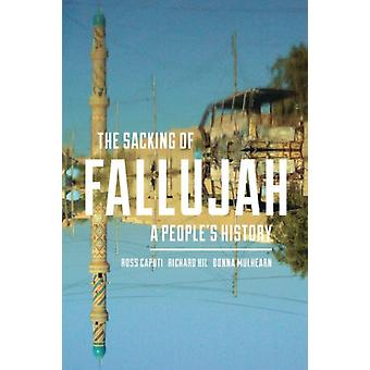 Ross Caputi & Richard Hil & Donna Mulhearn: The Sacking of Fallujah A Peoples History