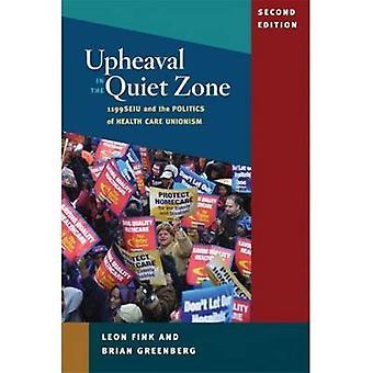 Upheaval in the Quiet Zone - 1199/SEIU and the Politics of Healthcare