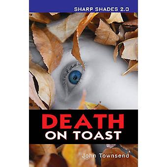 Death on Toast Sharper Shades by John Townsend