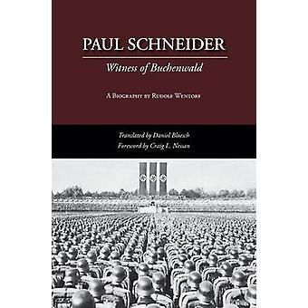 Paul Schneider Witness of Buchenwald by Wentorf & Rudolf